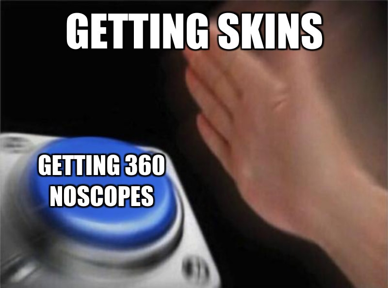 getting 360 noscopes; getting skins