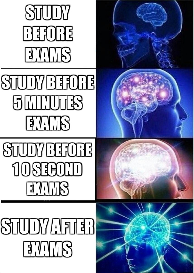 Study before 1 0 second exams; Study before exams ; Study before 5 minutes exams; Study after exams