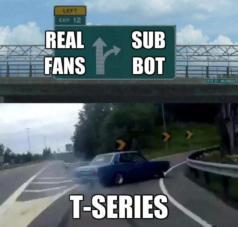 ReAl fans; Sub bot; T-Series
