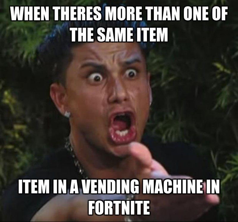 IteM in a vending machinE in fortnite; WheN theres more than one of the same item