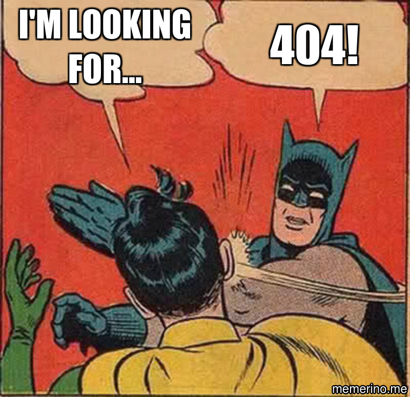 404!; i'm looking for...