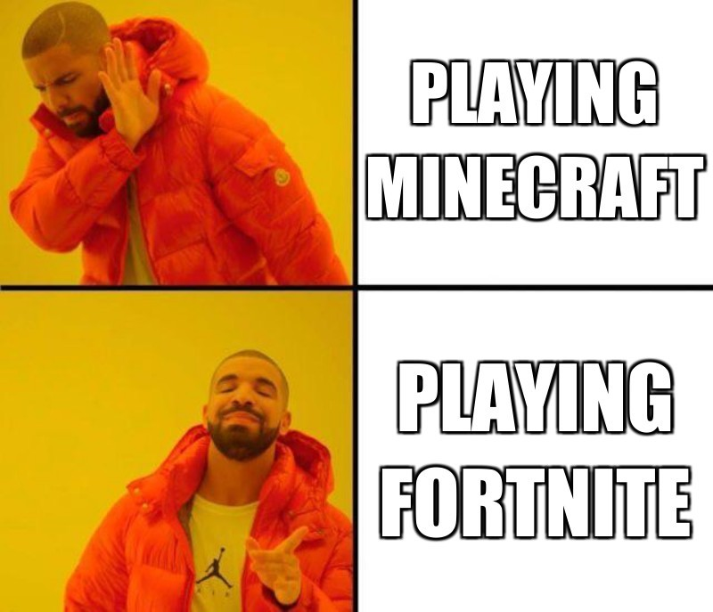 playing fortnite; playing minecraft
