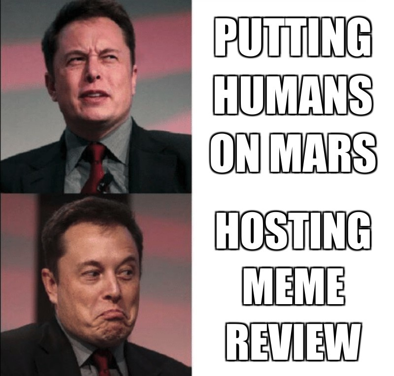 hosting meme review; putting humans on mars