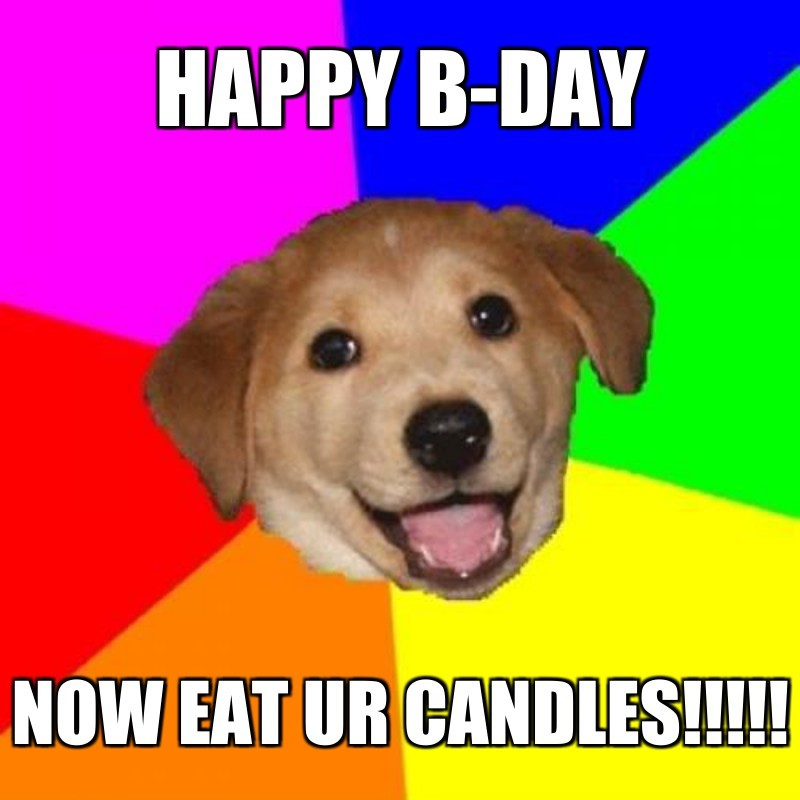 NOW EAT UR CANDLES!!!!!; HAPPY B-DAY