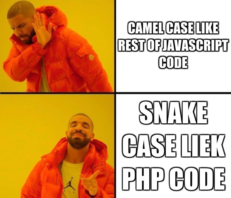 camel case like rest of javascript code; snake case liek php code