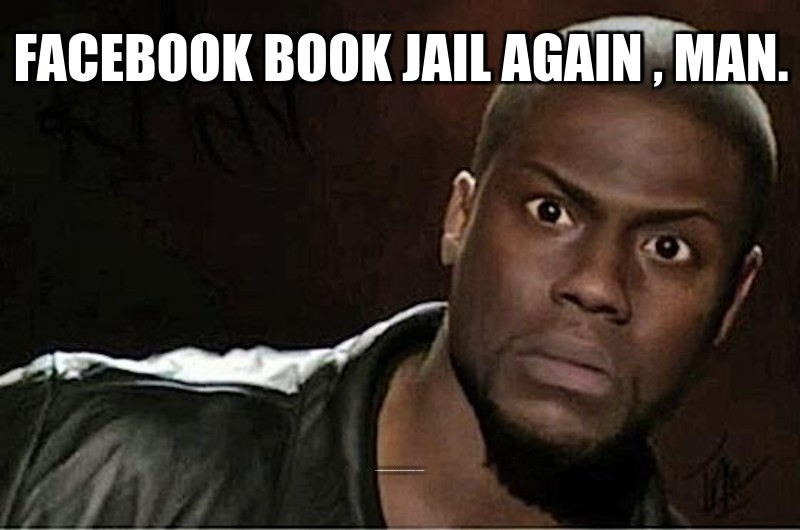 Facebook book jail again , man.; Ya people be going back in time and complaining about my comments from months ago...we get  it, OK,, I'M an asshole....