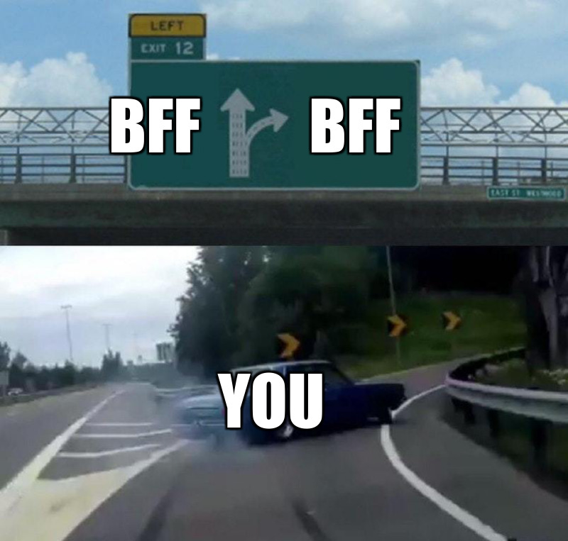 You; Bff; Bff
