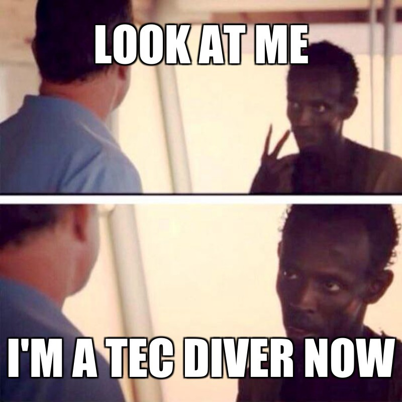 LOOK AT ME ; I'M A TEC DIVER NOW