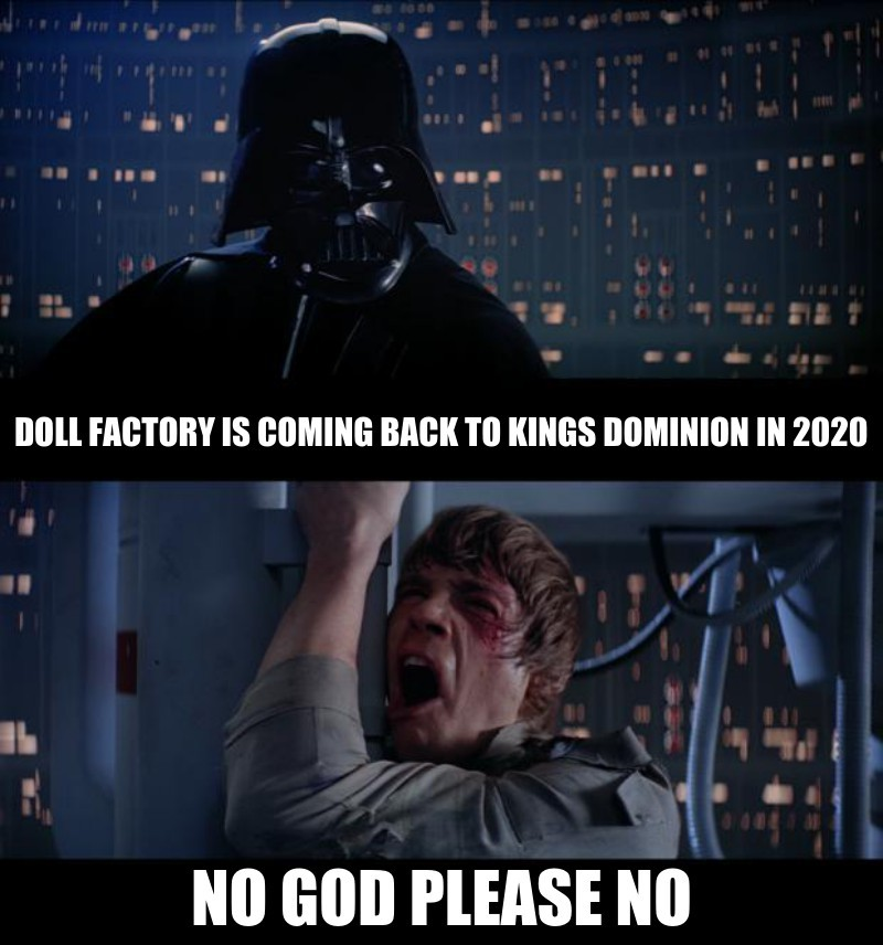 doll factory is coming back to Kings Dominion  in 2020; NO GOD PLEASE NO