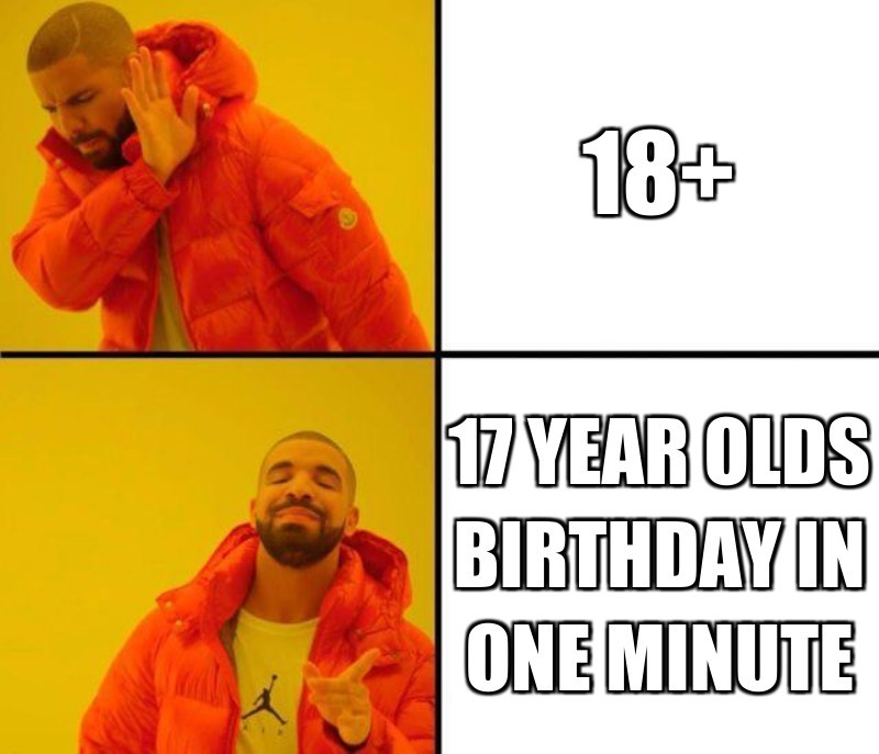 17 year olds birthday in one minute; 18+
