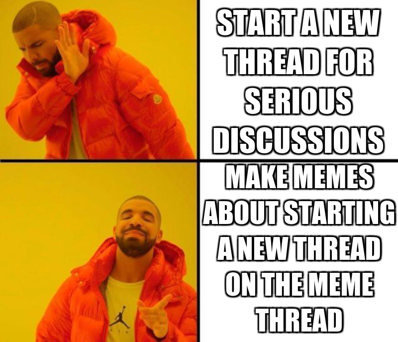 make memes about starting a new thread on the meme thread; Start a new thread for serious discussions