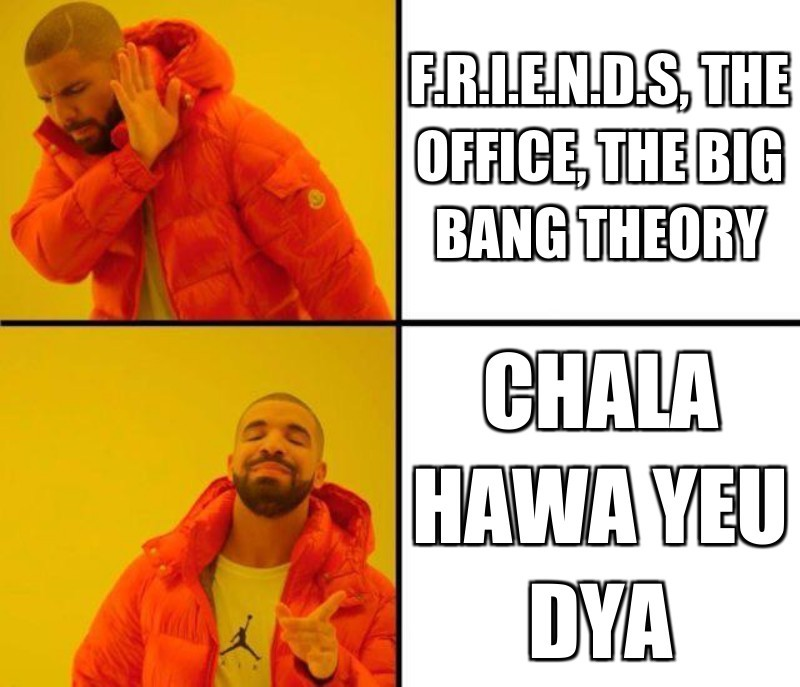 Chala Hawa Yeu dya; F.R.I.E.N.D.S,  The Office,  The Big Bang Theory