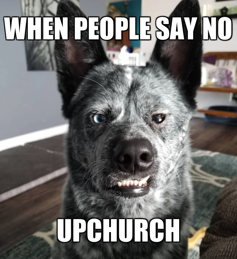 upchurch; when people say no